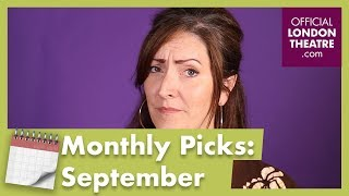 Our monthly picks: Theatre shows to see this September