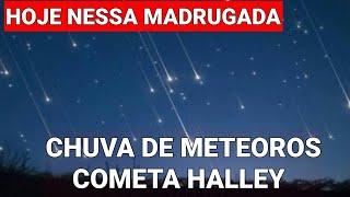 Chuva de meteoros poderá ser vista nesta madrugada Cometa Halley
