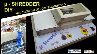 COSTRUIRE mini shredder DIY - HOW TO MAKE A MINI SHREDDER