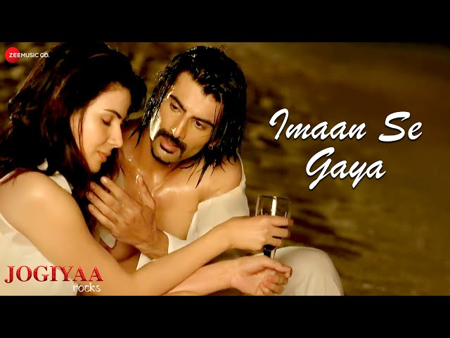Imaan Se Gaya | Jogiyaa Rocks | Rohit Bakshi, Kirti Kulhari & Suzzane Mukherjee | Altamash Faridi