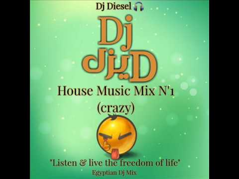 House Music Mix N'1 (Crazy) By {Dj Diesel}