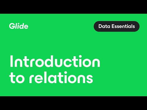 Introduction To Relations | Glide Tutorial