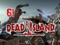 Dead Island: Walkthrough Part 61 [Chapter 13] Rotting Flesh Let's Play (Gameplay & Commentary)