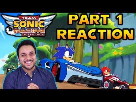 Team Sonic Racing Overdrive: Part 1 - LIVE Reaction