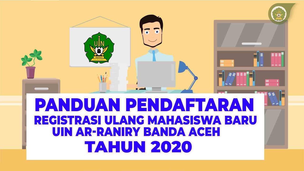 Panduan Pendaftaran Ulang Mahasiswa Baru Uin Ar Raniry Banda Aceh Tahun 2020 Youtube