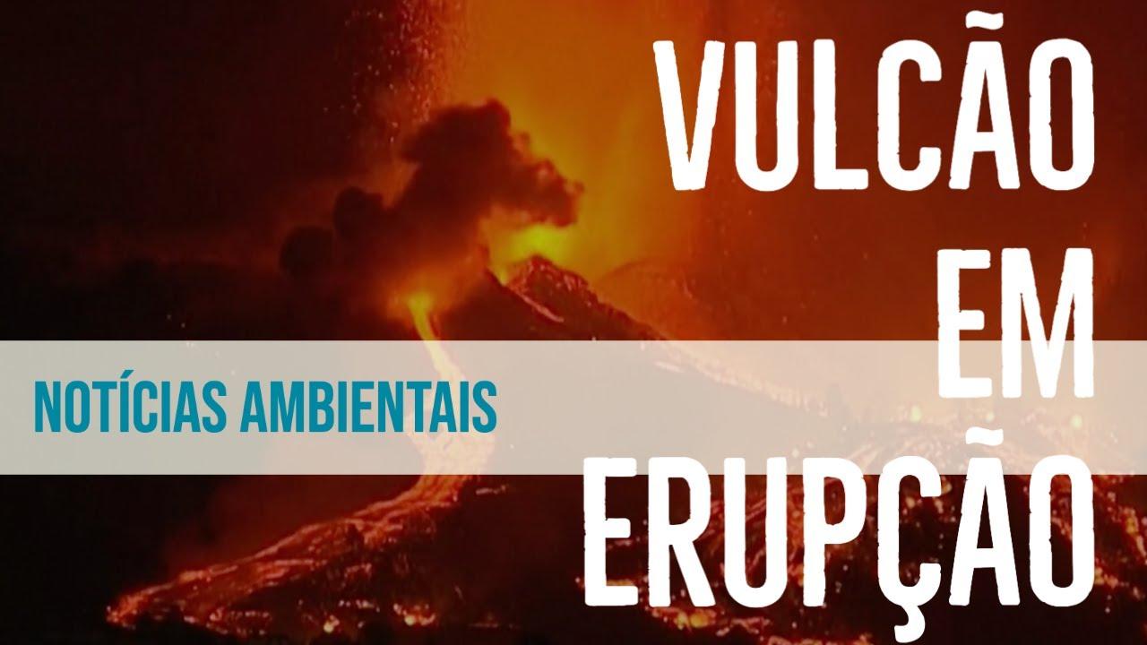 Vulcão entra em erupção nas Ilhas Canárias e causa medo de tsunami no Brasil