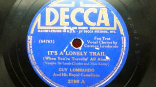 Guy Lombardo - Its A Lonely Trail {1938} {Carmen Lombardo, Vocal Refrain}