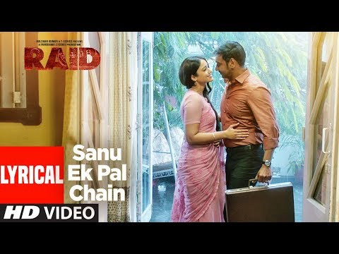 Sanu Ek Pal Chain Lyrical   Raid  Ajay Devgn  Ileana DCruz  Romantic Song 2018