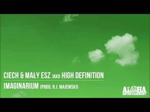Ciech & Mały Esz jako High Definition - Imaginarium (prod. R.J. Majewski)