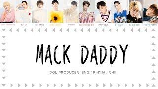 IDOL PRODUCER (偶像练习生) | MACK DADDY [chinese/pinyin/english lyrics]