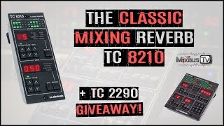 The Classic Mixing Reverb TC 8210 + NEW Giveaway TC 2290!