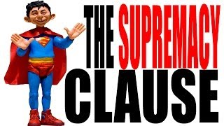 Article VI For Dummies: The Supremacy Clause Explained