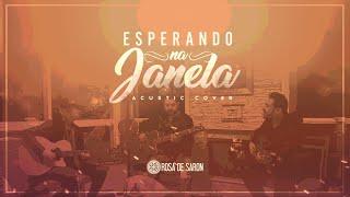 Rosa De Saron - Esperando Na Janela (Cover)