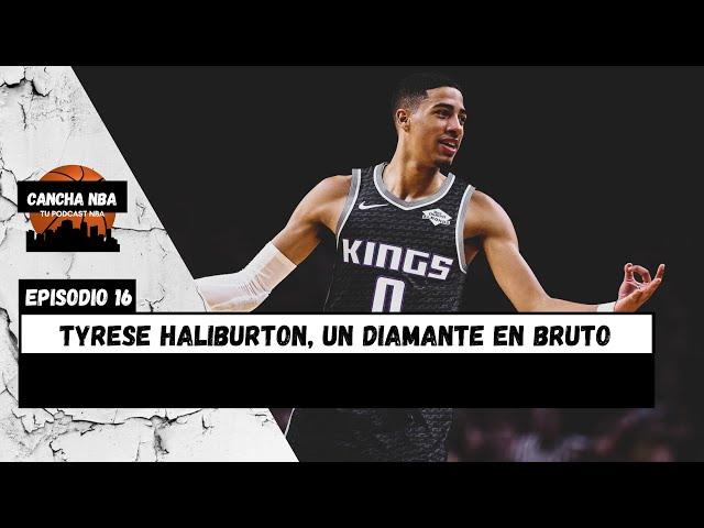 TYRESE HALIBURTON, UN DIAMANTE EN BRUTO (EPISODIO 16)   Podcast Cancha NBA