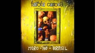 Farofa Carioca - Moro no Brasil - Full Album