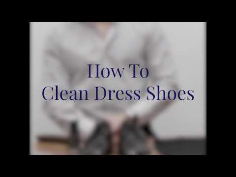 HOW TO TUTORIAL: How To Clean Dress Shoes