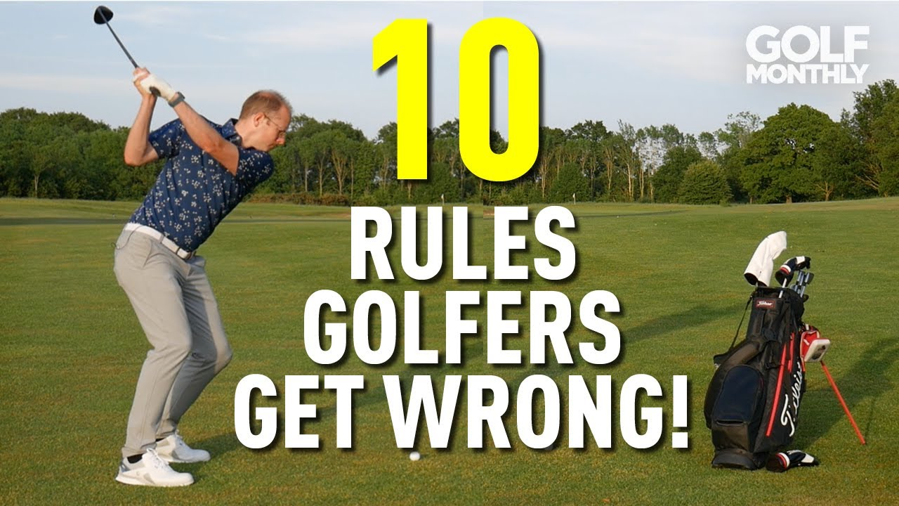 10 RULES GOLFERS (STILL) GET WRONG!