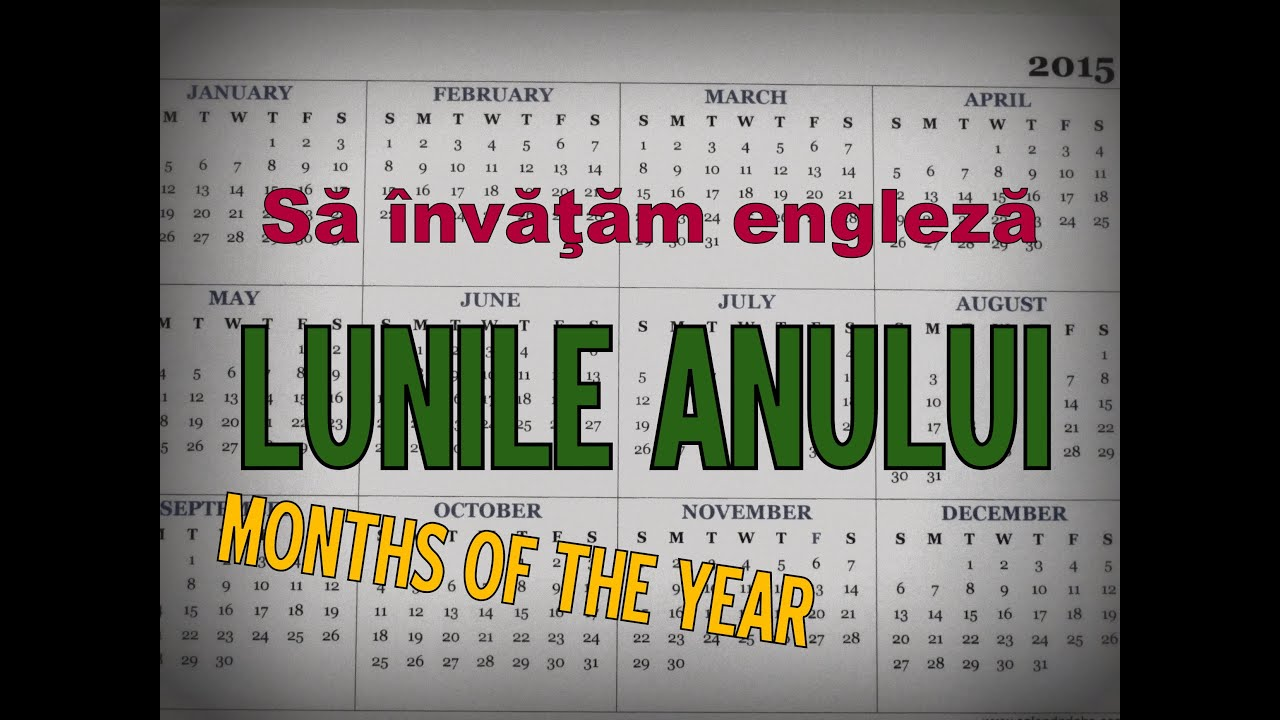 Sa invatam engleza - LUNILE ANULUI / MONTHS OF THE YEAR - Let's Learn English