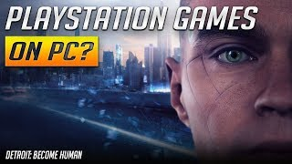 PlayStation Games Coming to PC?  Detroit: Become Human