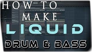 [FL Studio] How to make Liquid DnB [Beginner/Tutorial]