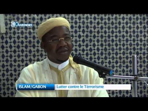 ISLAM/GABON : Lutter contre le térrorisme
