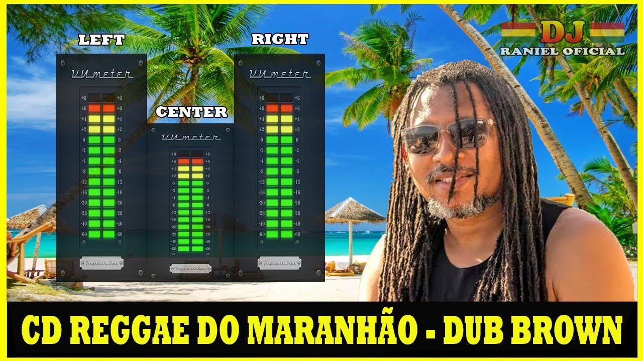 Cd Reggae Do Maranhao 2020 Dub Brown Reggae Sua Musica