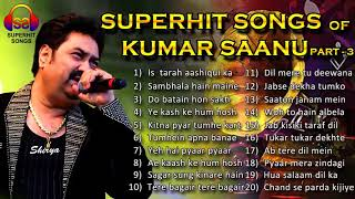 Kumar sanu hit song ♤ Best Collection Of Boliwood ♤ Hit of experience songs ♤ 90's Super Hit songs