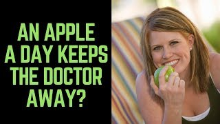 An Apple  A Day Keeps the Doctor Away   Fact or Fiction?