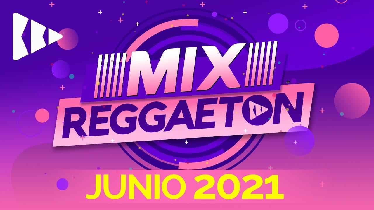 REGGAETON 2021 - MIX JUNIO REGGAETON - EXITOS LO MAS NUEVO - BBD MUSIC