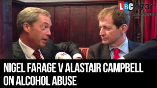 Nigel Farage v Alastair Campbell On Alcohol Abuse