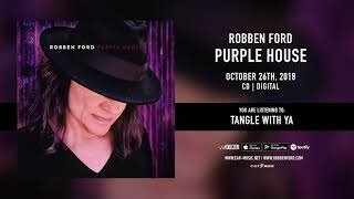 "Robben Ford ""Tangle With Ya"" Official Song Stream - New album ""Purple House"" out October 26th"