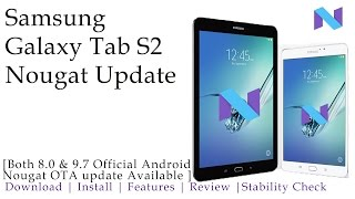 Samsung Galaxy Tab S2 8.0 & 9.7 & 10.1 Nougat update | Features & Review