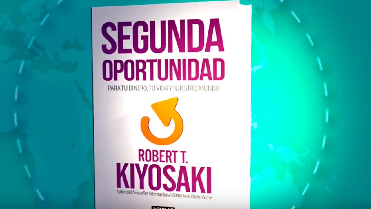 Oportunidades Para Recomeçar: Booktrailer SEGUNDA OPORTUNIDAD De Robert T. Kiyosaki
