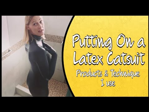 Putting On a Latex Catsuit: Technique and Products I Use