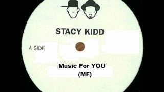 Stacy Kidd - Music for you (MF)