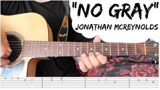 No Gray - Jonathan McReynolds 🎸GUITAR TUTORIAL🎸