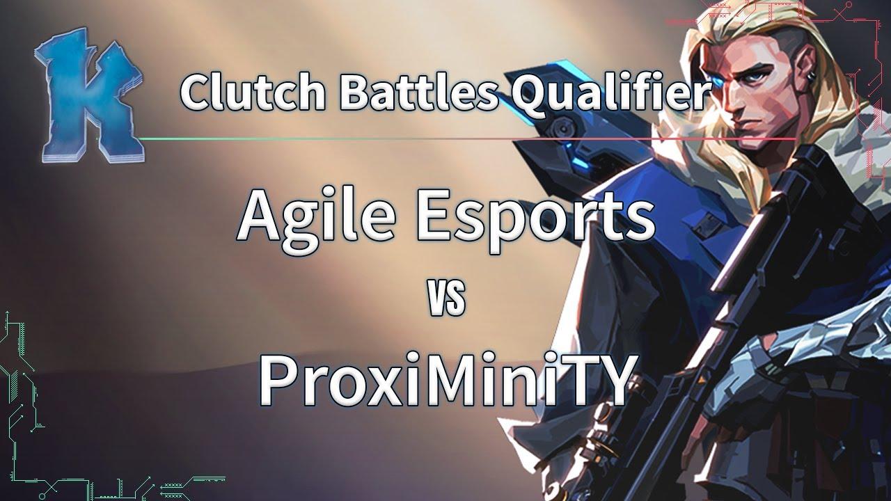 ► Valorant Esports: Agile Esports vs. ProxiMiniTY - Clutch Battles Quarter-Finals