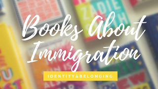 Books About Immigration: Family and Belonging