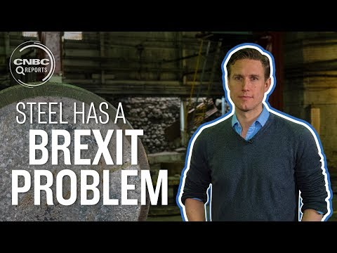 Why the steel industry is worried about Brexit | CNBC Reports