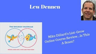 Mike Dillard List-Grow Online Course Review...Is This A Scam?
