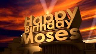 Happy Birthday Moses