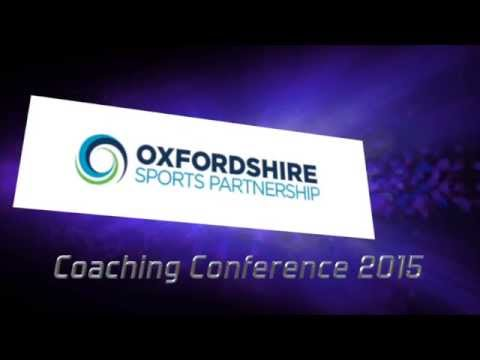Oxfordshire Sports Partnership 5th Annual Coaching Conference 2015