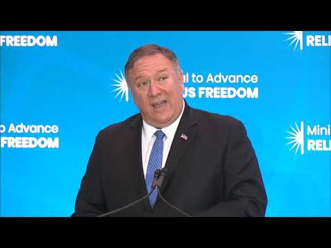U.S. Department of State: Secy Pompeo remarks at the Ministerial to Advance Religious Freedom