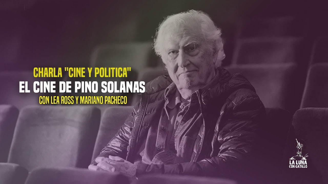 Esto es un escándalo: Ideas y aportes del cine de Pino Solanas