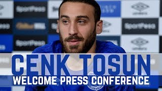 CENK TOSUN'S WELCOME PRESS CONFERENCE
