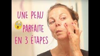 Une peau parfaite en 3 étapes