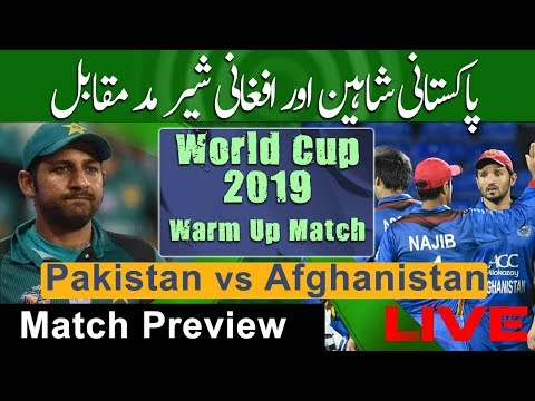 World Cup 2019 || Pakistan vs Afghanistan Warm Up Match 2019 live Preview || The Cricket Show