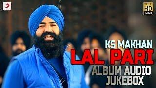 KS Makhan – Lal Pari | Album Audio Jukebox