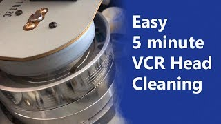 Easy 5 minute VCR head cleaning