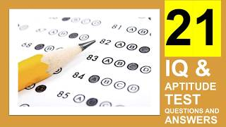 IQ and Aptitude Test Questions & Answers (21 QUESTIONS!)